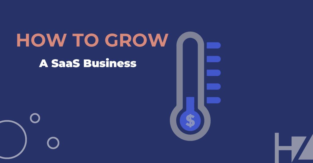 6 Tips on How to Grow a SaaS Business