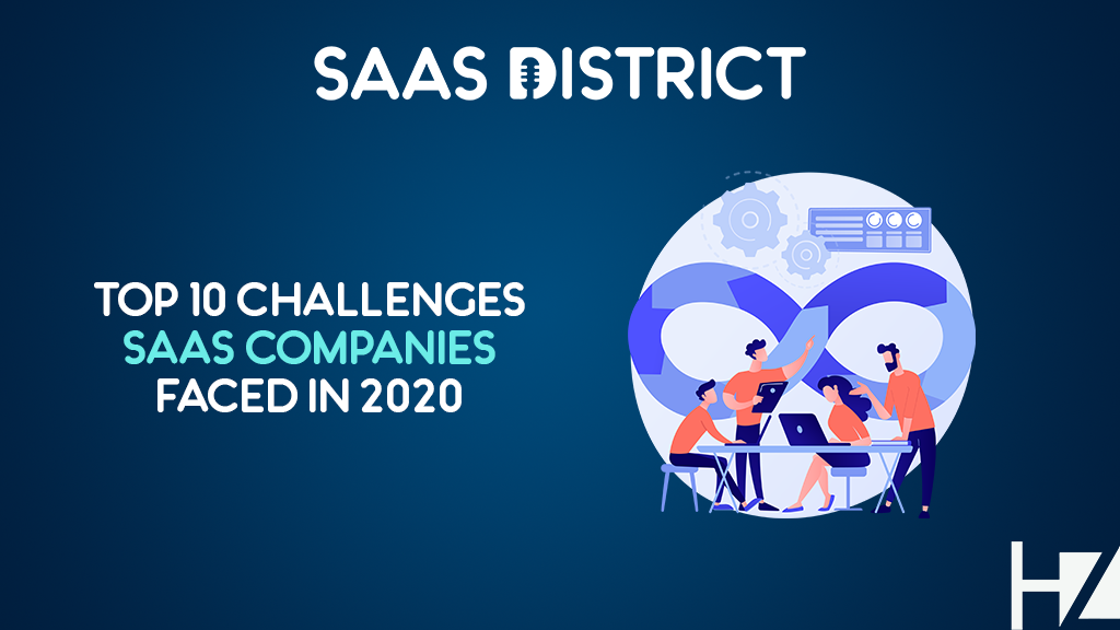 Top 10 Challenges SaaS Companies Faced in 2020 (Expert Roundup)