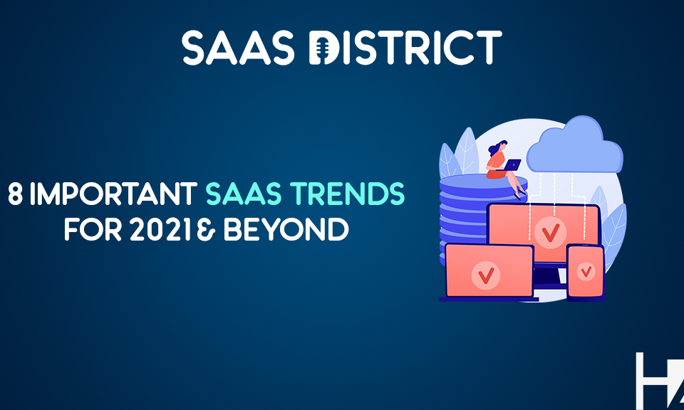 Important SaaS Trends For 2021
